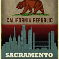 Sacramento City Skyline State Flag Of California Art Poster Series 023 by Design Turnpike