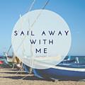 Sail Away With Me by Eliza Donovan