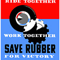 Save Rubber For Victory - Wpa by War Is Hell Store