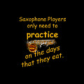 Saxophones Practice When They Eat by M K Miller