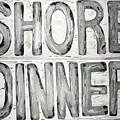 Shore Dinner Sign by Monique Faella