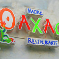 Sign Of Madre Oaxacan Restaurant by Art Spectrum