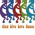Sing Live Love Dance Tribal Kokopelli by Taiche Acrylic Art