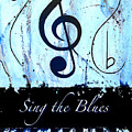 Sing The Blues Blue by Wayne Cantrell