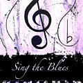 Sing The Blues Purple by Wayne Cantrell