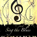 Sing The Blues Yellow by Wayne Cantrell