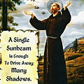 Single Sunbeam Quote By St. Francis Of Assisi by Desiderata Gallery