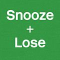 Snooze And Lose- Art By Linda Woods by Linda Woods