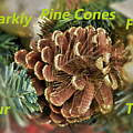 Sparkly Pine Cones For Your Tree  by Linda Brody