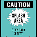 Splash Area Caution Sign by Anne Kitzman
