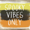 Spooky Vibes Only- Art by Linda Woods by Linda Woods