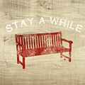 Stay A While- Art By Linda Woods by Linda Woods