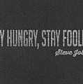 Steve Jobs Stay Hungry Stay Foolish by Edward Fielding