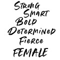 Strong Smart Bold Female- Art By Linda Woods by Linda Woods