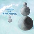 Success Is Balance by Ian  MacDonald