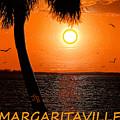 Sunset On Margaritaville by David Lee Thompson