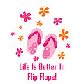 Surfer Art - Life Is Better In Flip Flops by Life Over Here