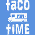 Taco Time Food Truck Tee by Edward Fielding