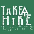 Take A Hike  by Heather Applegate