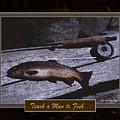 Teach A Man To Fish by Ward Thurman