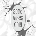 Text Art Good Vibes Only - Grey by Melanie Viola