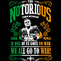 Th Notorious Conor Mcgregor Inspired Design If One Of Us Goes To War We All Go To War by Robert Kelly