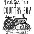 Thank God I Am A Country Boy Tee by Edward Fielding