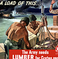 The Army Needs Lumber For Crates And Boxes by War Is Hell Store