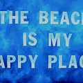 The Beach Is My Happy Place 2 by Patti Schermerhorn
