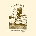 The Desert Is Calling and I Must Go - Brown by Peter Tellone