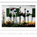 The Flowers And The Balls Poster by Mike Nellums