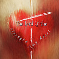 The Lord Is The Strength Of My Heart by Eleanor Abramson