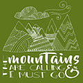The Mountains Are Calling by Heather Applegate