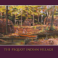 The Pequot Indian Village by Nancy Griswold