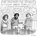 The Pessimist The Optimist And Uncle Stan by Roz Chast