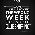 The Wrong Week To Stop Glue Sniffing by Mark Rogan