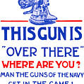 This Gun Is Over There - Usn Ww1 by War Is Hell Store