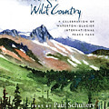 This High, Wild Country - A Celebration Of Waterton - Glacier International Peace Park by Marsha Karle