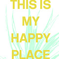 This Is My Happy Place- Art By Linda Woods by Linda Woods