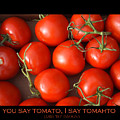 Tomato Tomahto Fine Art Food Photo Poster by James BO  Insogna