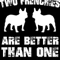 Two Frenchies Are Better Than One by Scott Jay