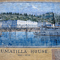 Umatilla House 1857 - 1930 by David Lee Thompson