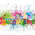 Vancouver Bc Skyline Paint Splatter Text Illustration by Jit Lim