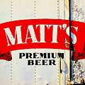 Vintage Matt's Premium Beer Sign by Peter Gumaer Ogden