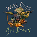 War Dogs Get Down Nbr 1 by Will Barger