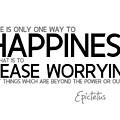 Way To Happiness, Cease Worrying - Epictetus by Razvan Drc