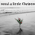 We Need A Little Christmas by Alison Frank