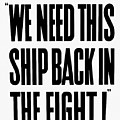 We Need This Ship Back In The Fight  by War Is Hell Store