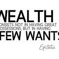 Wealth Is Few Wants - Epictetus by Razvan Drc