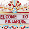 Welcome To Fillmore- Photography By Linda Woods by Linda Woods